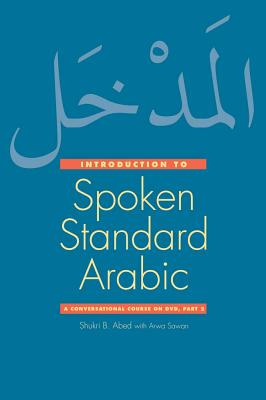 An Introduction to Spoken Standard Arabic By Abed, Shukri B./ Sawan, Arwa (CON)